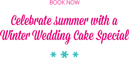 Celebrate summer with savings on a Winter Wedding Cake